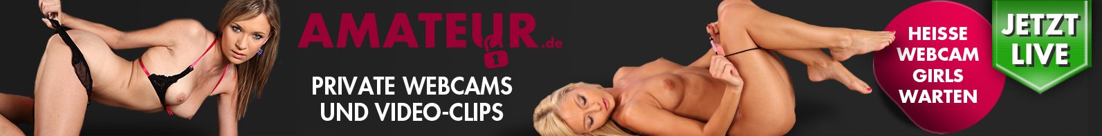Private Webcam- und Videoclips