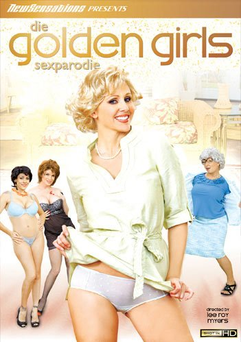 Die Golden Girls Sexparodie