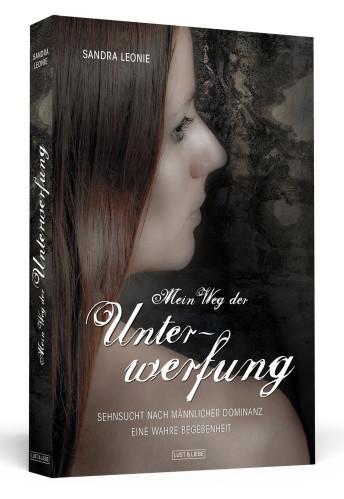 MEIN WEG DER UNTERWERFUNG - Sandra Leonie - 3D-Cover - highres